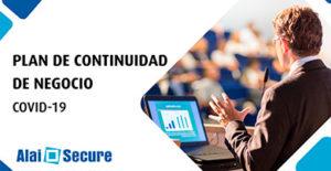 AlaiSecure - Noticia: Plan de continuidad de negocio COVID-19