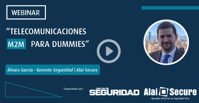 """Alai Secure y la revista Ventas de Seguridad, organizan el webinar """"Telecomunicaciones M2M para dummies"""""""