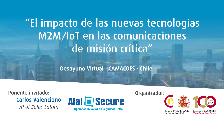 AlaiSecure - Noticias: Desayuno M2M/IoT CAMACOES Chile