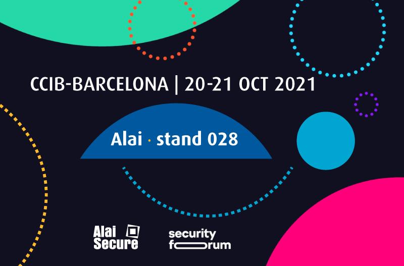 AlaiSecure - Noticias: Alai Secure analiza el papel del Operador Telco en el primer gran evento de seguridad post-Covid: Security Forum 2021